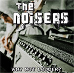 "+ INFO : The Noisers - FyN-44 ep-cd ""Why not louder?"" - Flor y Nata Records"