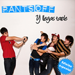 "+ INFO Pants Off - cd ""Y llegas tarde"" - FyN-1002 - Flor y Nata Records"