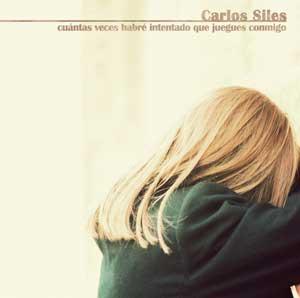 """Carlos Siles - cd """"Cuántas veces habré intentado que juegues conmigo"""" - FyN-36 - Flor y Nata Records"""