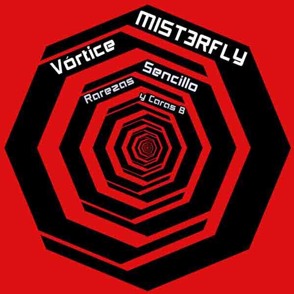Mist3rfly - V贸rtice, single, rarezas y caras B