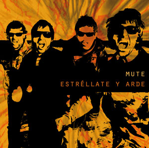 "Mute - cd ""Estréllate y arde"" - Flor y Nata Records"