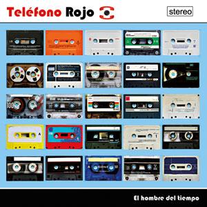 """pulsa para oir el resto de canciones del cd """"El hombre del tiempo"""" de TELÉFONO ROJO"""