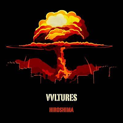 Vvltures single digital Hiroshima